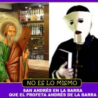 No es lo mismo el Profeta Andrés de la Barra que...